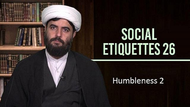 Social Etiquettes 26 | Humbleness 2