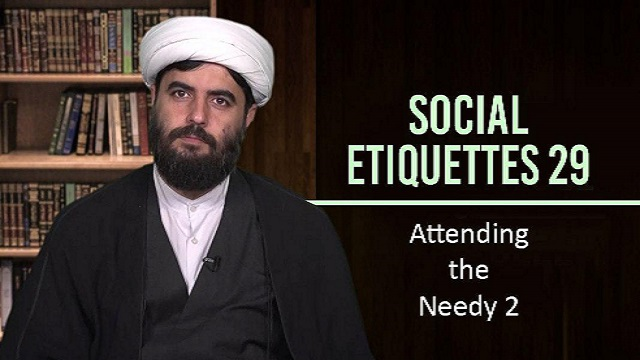 Social Etiquettes 29 | Attending the Needy 2