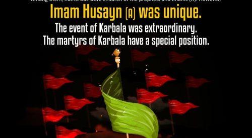 Imam Husayn (A) Uniqueness