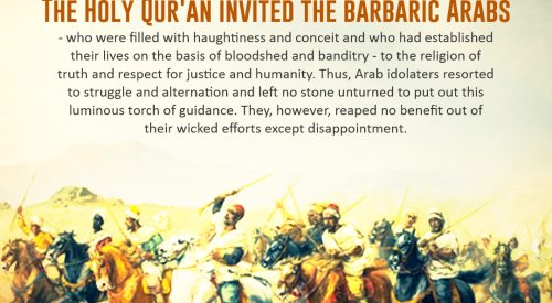 Holy Quran Invited the Barbaric Arabs
