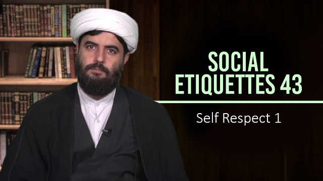 Social Etiquettes 43 | Self Respect 1 | Farsi Sub English