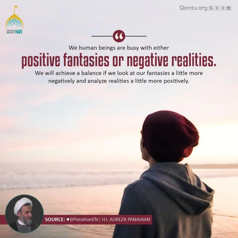 Positive Fantasies or Negative realities