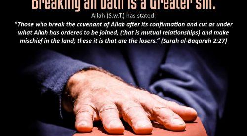 Breaking an oath is a Greater Sin