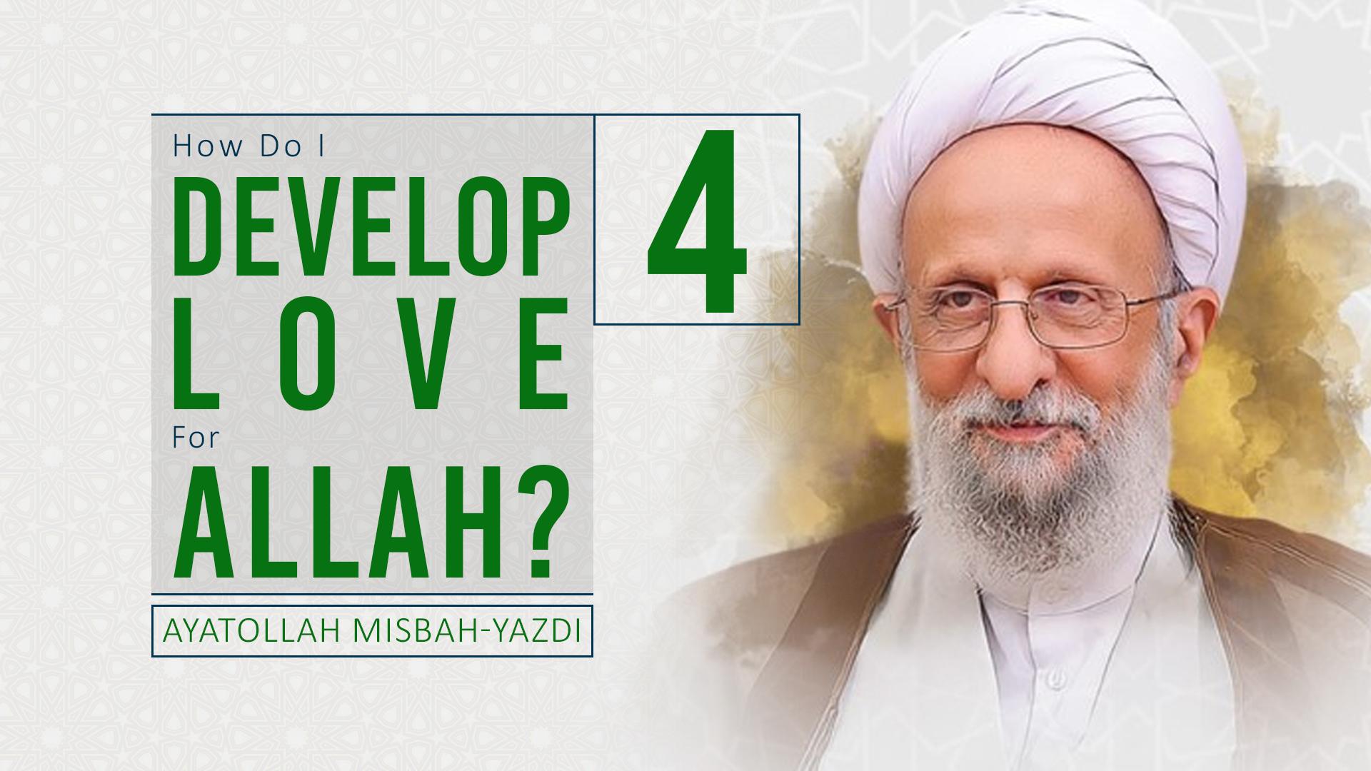 [4] How Do I Develop Love For Allah? | Ayatollah Misbah-Yazdi | Farsi Sub English