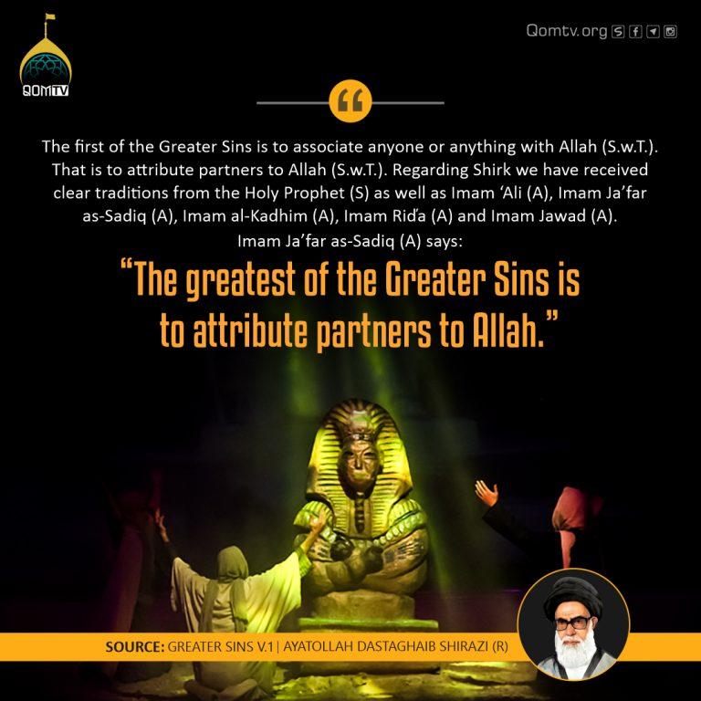 Greater Sins is attribute Partner to Allah (Ayatollah Dastaghaib Shirazi)