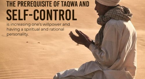 The prerequisite of taqwa and self-control