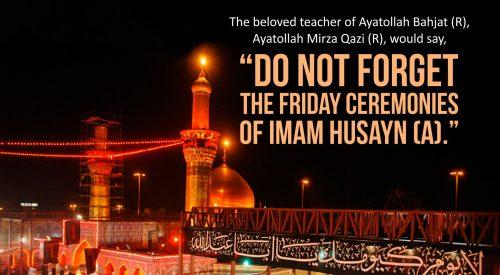 Friday Ceremonies of Imam Husayn (A)