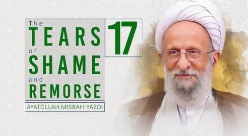 Tears of Shame and Remorse (Ayatollah Misbah Yazdi)