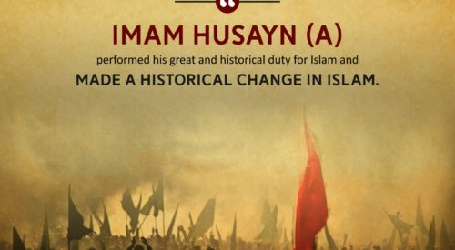 Imam Husayn (A) Made a Historical Change in Islam